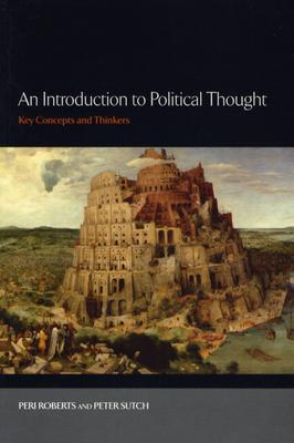 An Introduction to Political Thought By Roberts, Peri/ Sutch, Peter